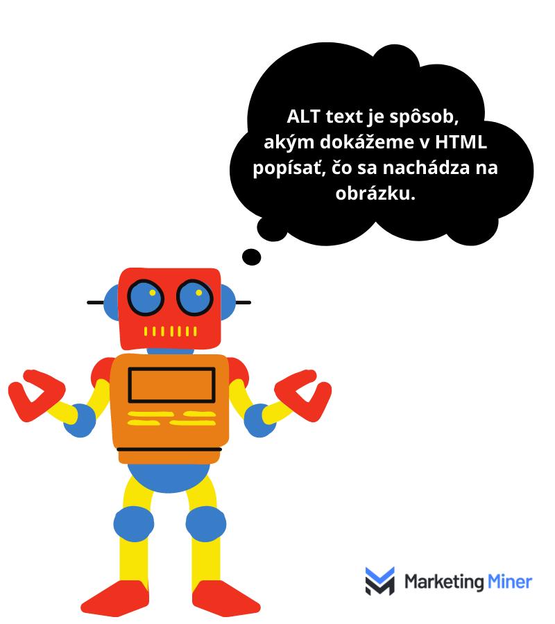 ALT text je spôsob, akým dokážeme v HTML popísať čo sa nachádza na obrázku.