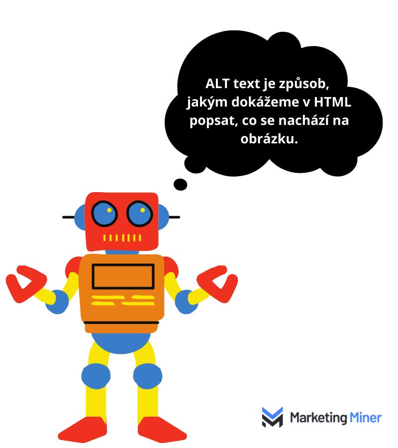Definice ALT tagu: ALT text je způsob jakým dokážeme v HTML popsat, co se nachází na obrázku.