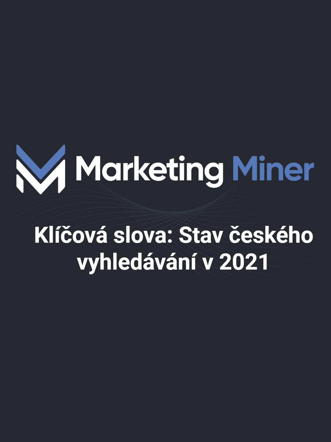 marketing miner klíčová slova stav českého vyhledávání